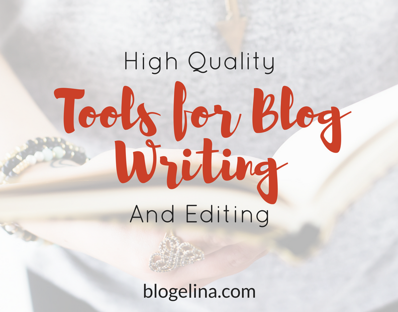 High Quality Tools for Blog Writing and Editing