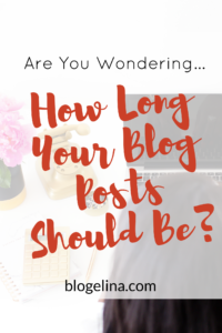 how-long-should-your-blog-posts-be-blogelina