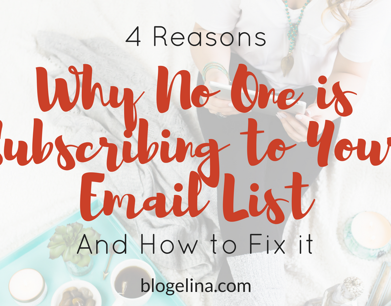 4 Reasons Why No One is Subscribing to Your Email List — And How To Fix It