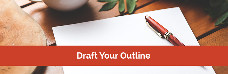 Draft Your Outline