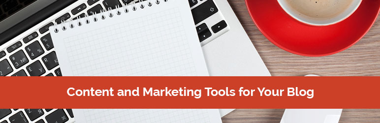Content and Marketing Tools for Your Blog