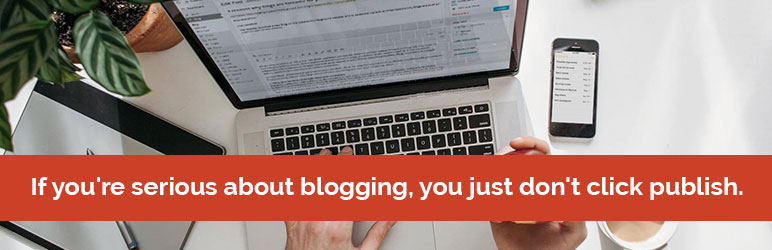If you're serious about blogging, you don't just click publish.