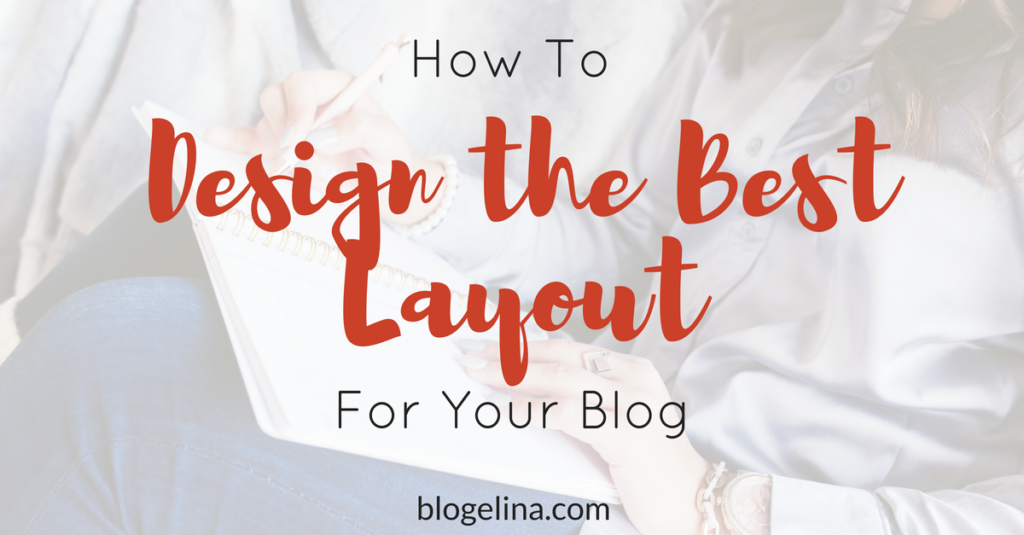 How to Design the Best Layout For Your Blog