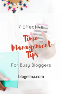 7-effective-time-management-tips-for-busy-bloggers-blogelina