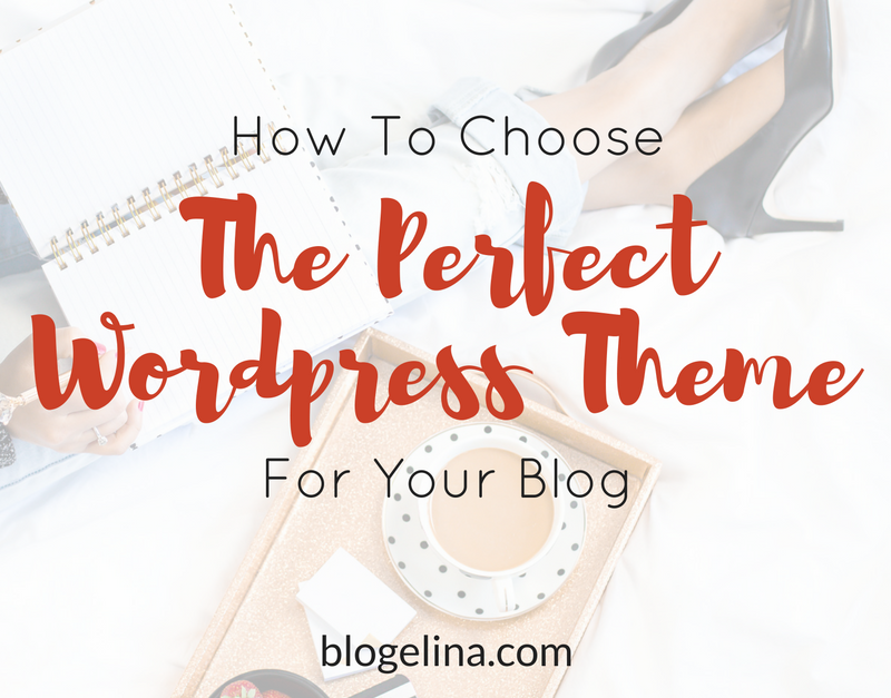 How To Choose The Perfect WordPress Theme For Your Blog