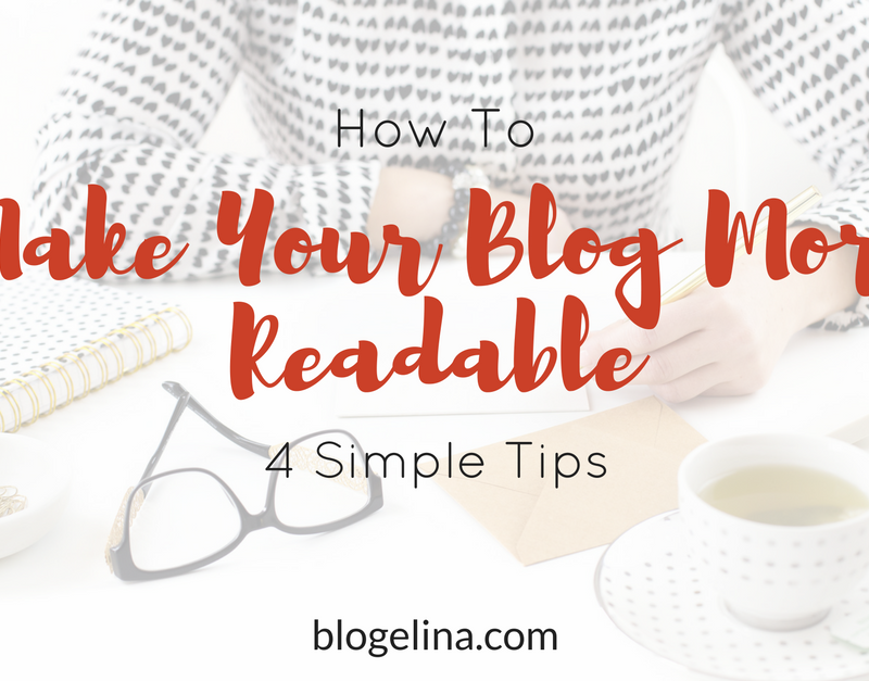 How To Make Your Blog More Readable: 4 Simple Tips {+ How to Craft Attention-Grabbing Titles for Your Blog Content}