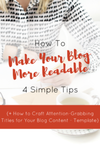 how-to-make-your-blog-more-readable-4-simple-tips-how-to-craft-attention-grabbing-titles-for-your-blog-content-template-blogelina