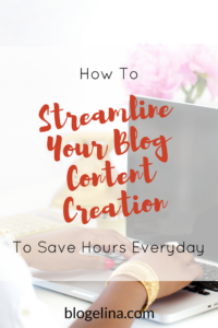 how-to-streamline-your-blog-content-creation-to-save-hours-everyday-blogelina