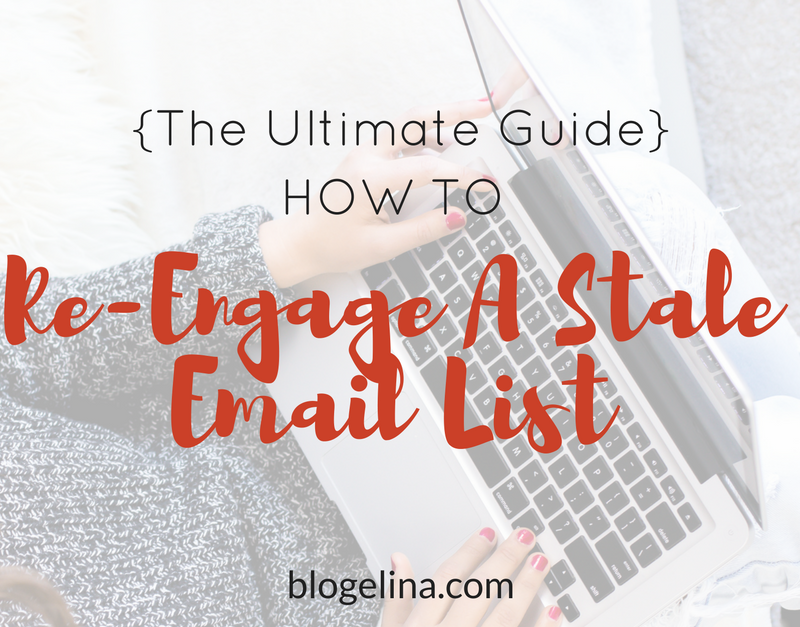 {The Ultimate Guide} How To Re-Engage A Stale Email List