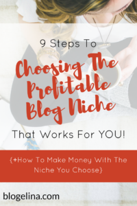 9-steps-to-choosing-the-profitable-blog-niche-that-works-for-you-how-to-make-money-with-the-niche-you-choose-blogelina