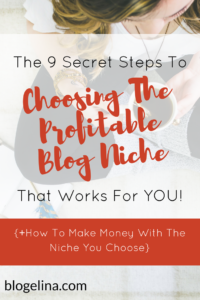 copy-of-9-steps-to-choosing-the-profitable-blog-niche-that-works-for-you-how-to-make-money-with-the-niche-you-choose-blogelina