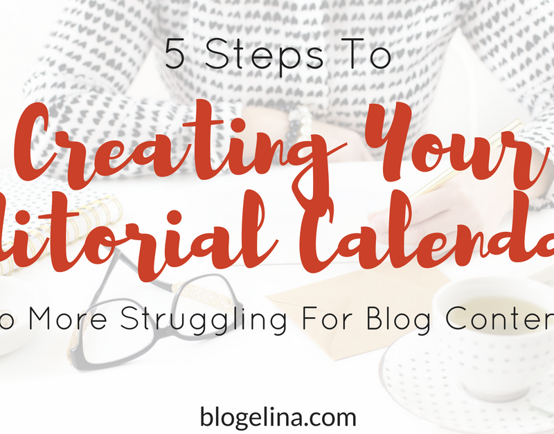 5 Steps To Creating Your Editorial Calendar