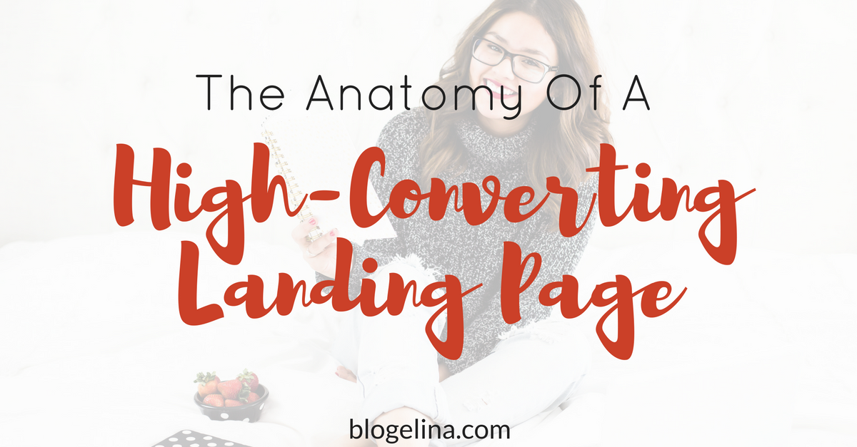 The Anatomy Of A High-Converting Landing Page | Blogelina