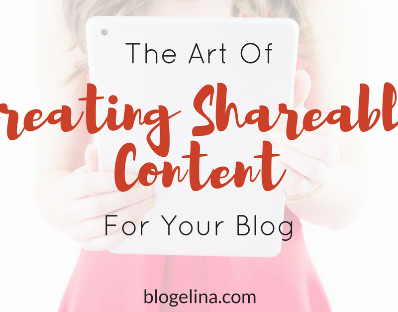 The Art Of Creating Shareable Content For Your Blog
