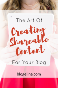 the-art-of-creating-shareable-content-for-your-blog-blogelina