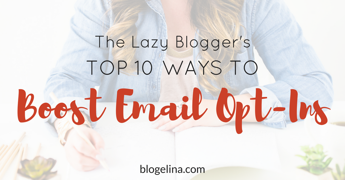 the-lazy-bloggers-top-10-ways-to-boost-email-opt-ins-1