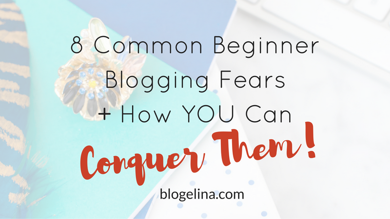 8 Harmful Beginner Blogging Fears {And How YOU Can Conquer Them!}