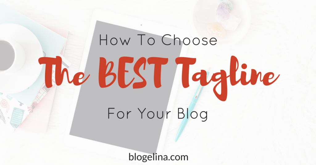 How to Choose The BEST Tagline for Your Blog