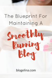 the-blueprint-for-maintaining-a-smoothly-running-blog-blogelina