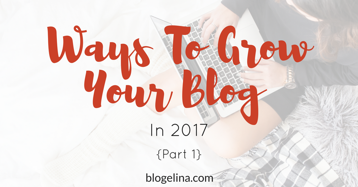 35-ways-to-grow-your-blog-in-2017-part-1-1