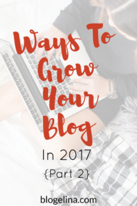 35-ways-to-grow-your-blog-in-2017-part-2-blogelina