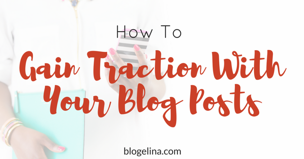 How To Stop Your Blog Posts From Failing To Gain Traction