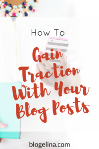 how-to-stop-your-blog-posts-from-failing-to-gain-traction-blogelina