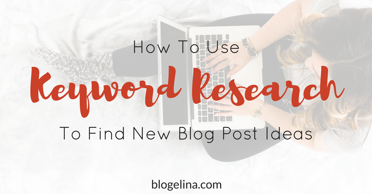 how-to-use-keyword-research-to-find-new-blog-post-ideas-1