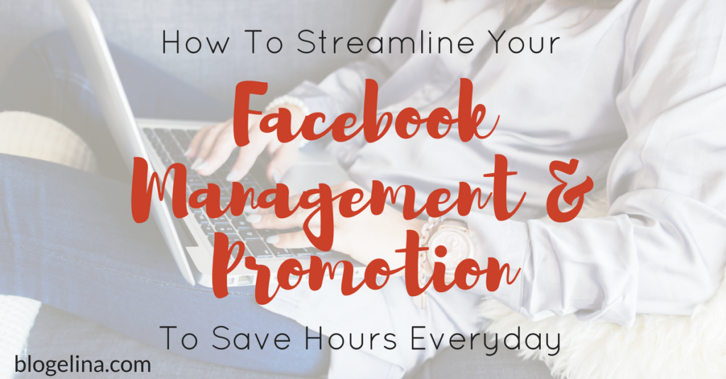 How to Streamline Facebook Management and Promotion to Save Hours Everyday