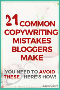 21 Common Copywriting Mistakes Bloggers Make - You NEED To Avoid These - Here's How! Blogelina