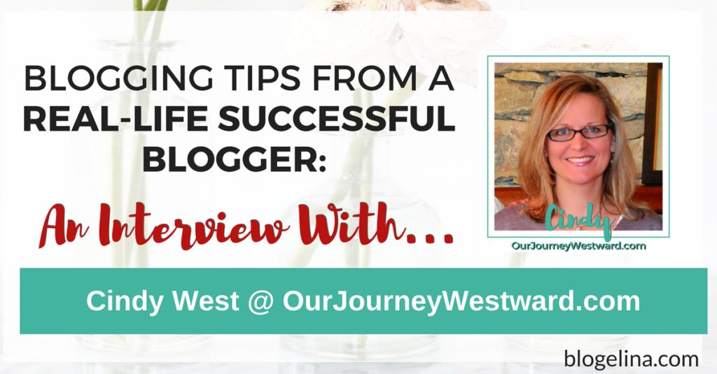 Blogging Tips From A Successful Blogger - An Interview With Cindy