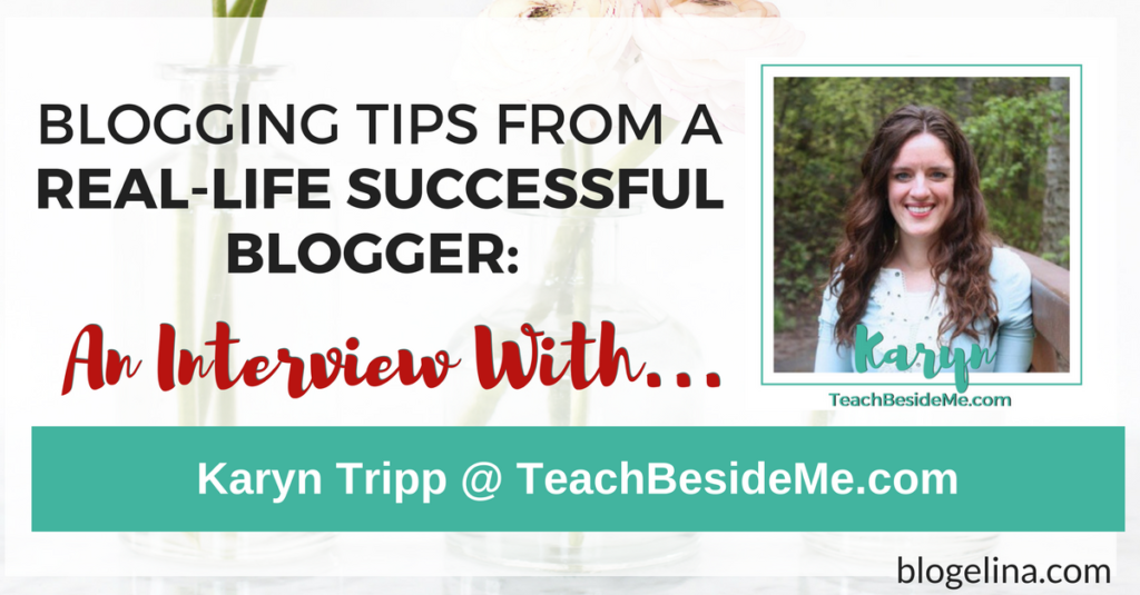 Blogging Tips From A Successful Blogger - An Interview With Karyn