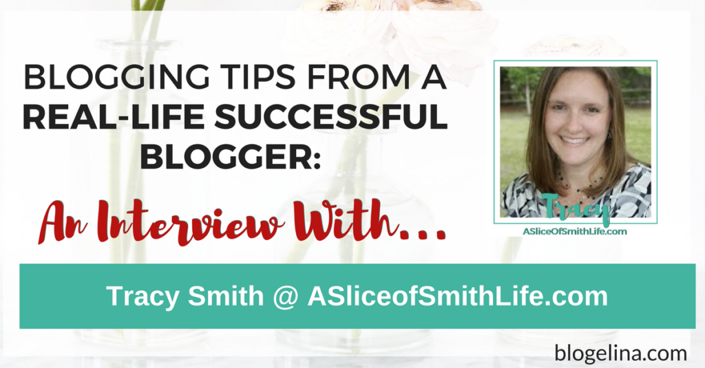Blogging Tips From A Successful Blogger - An Interview With Tracy