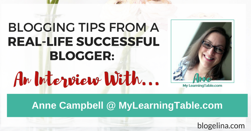 Blogging Tips From A Successful Blogger - An Interview With Anne