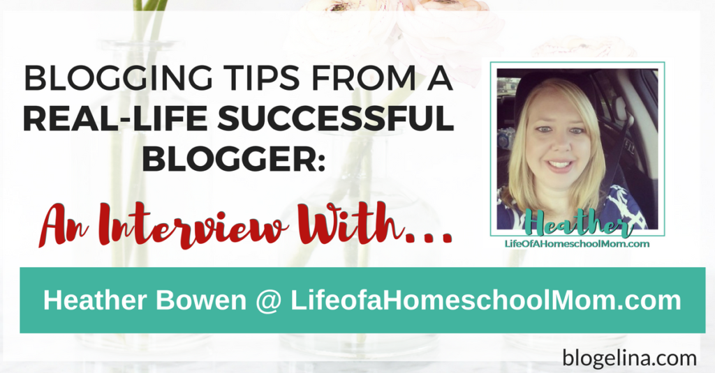Blogging Tips From A Successful Blogger - An Interview With Heather