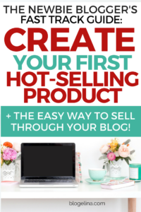 The Newbie Blogger's Fast Track Guide To Creating Your First Hot-Selling Product {+ How To Get Set Up To Sell Through Your Blog!}